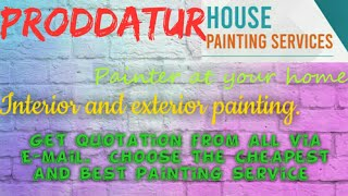 PRODDATUR    HOUSE PAINTING SERVICES ~ Painter at your home ~near me ~ Tips ~INTERIOR & EXTERIOR 128