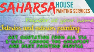 SAHARSA     HOUSE PAINTING SERVICES ~ Painter at your home ~near me ~ Tips ~INTERIOR & EXTERIOR 1280
