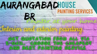 AURANGABAD BR     HOUSE PAINTING SERVICES ~ Painter at your home ~near me ~ Tips ~INTERIOR & EXTERIO