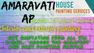 AMARAVATI AP     HOUSE PAINTING SERVICES ~ Painter at your home ~near me ~ Tips ~INTERIOR & EXTERIOR