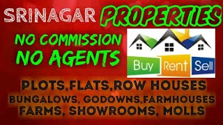 SRINAGAR   PROPERTIES - Sell |Buy |Rent | - Flats h| Plots | Bungalows | Row Houses