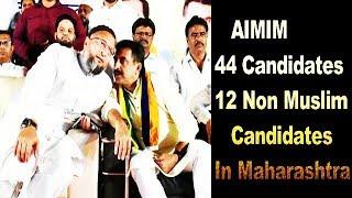 AIMIM Ke 12 Non Muslim MLA Candidates Kya AIMIM Maharashtra Mein Kamiyab Hogi ?