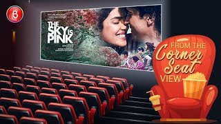 The Sky Is Pink Movie Review | Farhan Akhtar | Priyanka Chopra | From The Corner Seat View