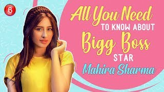All You Want To Know About Bigg Boss Star Mahira Sharma