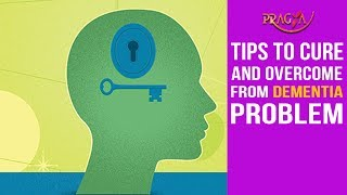 Watch Tips To Cure and Overcome Dementia Problem