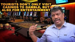 Tourists Don't Only Visit Casinos To Gamble, But Also For Entertainment - Lobo