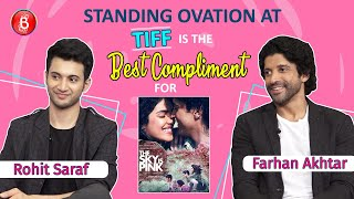 Standing Ovation At TIFF Is The Best Compliment For The Sky Is Pink: Farhan Akhtar & Rohit Saraf