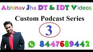 03 Podcast Custom   || Assessment || Full chapter in 10 mints  ||  DT AND IDT Videos ||