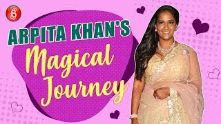 Tracing Salman Khan's Sister Dearest Arpita Khan's Magical Journey