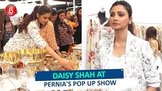 Daisy Shah Is All Praise For Pernia's Pop Up Show