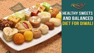 Watch Healthy Sweets and Balanced Diet for Diwali