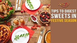 Watch Tips to Digest Sweets in Festive Season