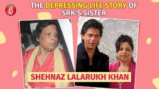 The Depressing Life Story Of Shah Rukh Khan's Sister Shahnaz Lalarukh Khan