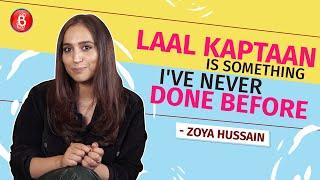 Zoya Hussain: Laal Kaptaan Is Something I've Never Done Before