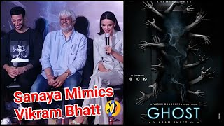 Sanaya Irani Mimics VIKRAM Bhatt In A Most Funniest Way During Ghost Movie Promotions