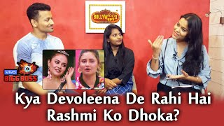 Is Devoleena CHEATING Her Friend Rashmi Desai? | Bigg Boss 13 | Bigg Charcha With Bollywood Spy