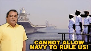 Cannot Allow Navy To Rule Us! - Mauvin Godinho