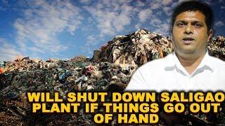 Will Shut Down Saligao Plant If Things Go Out Of Hand - Jayesh Salgaonkar