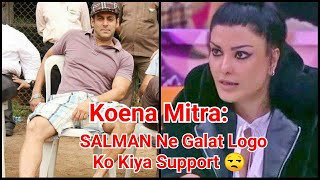 Koena Mitra Blames Salman Khan As He Supports The Wrong People In The House!