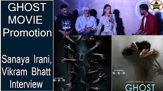 SANAYA IRANI And VIKRAM BHATT Full Interview For GHOST Movie Promotion