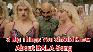 3 Big Things You Should Know About Housefull 4 Movie Bala Song