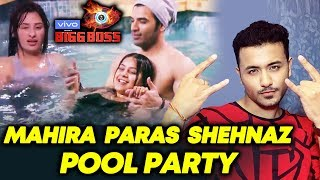 Bigg Boss Pool Party | Mahira, Paras, Shehnaz | Bigg Boss 13 Latest Update