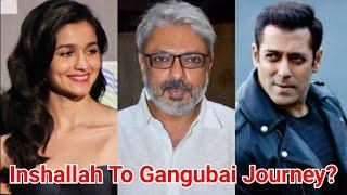 Inshallah To Gangubai Kathiawadi Journey For Sanjay Leela Bhansali Must Be Very Emotional?