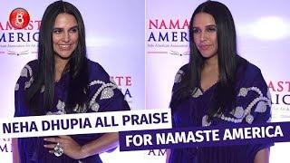 Neha Dhupia Is All Praise For The Art & Culture Initiative Namaste America