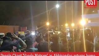 People Chant 'Vande Matram' as Abhinandan returns home