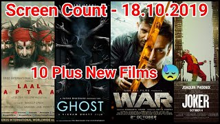 War Vs Ghost Vs Laal Kaptaan Vs Joker And 10 Others Movie Screen Count On October 18, 2019