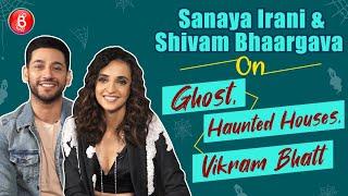 Sanaya Irani & Shivam Bhaargava's Haunted Tales About Ghosts, Scary Houses & Vikram Bhatt | Ghost