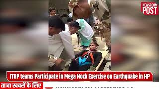 15 ITBP teams Participate in Mega Mock Exercise on Earthquake in HP