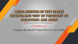 Media Briefing by Secy (East) on upcoming visit of President to Philippines and Japan
