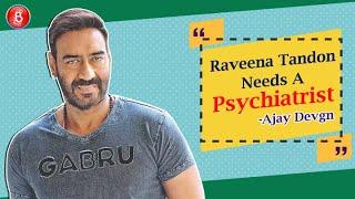 Ajay Devgn's SHOCKING Statement On Raveena Tandon Needing A Psychiatrist