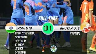 INDIA VS BHUTAN || 10 - 1 SAFF U15 CHAMPIONS 2019 HIGHLIGHTS ||