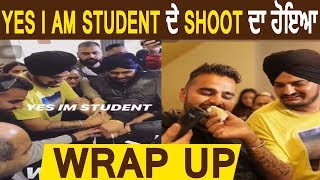 Yes I Am Student ਦੇ Shoot ਦਾ ਹੋਇਆ Wrap Up | Sidhu Moose Wala