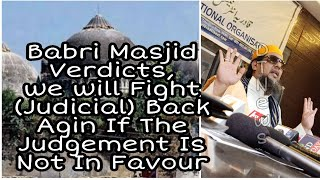 Babri Masjid | If The Judgement Not in Favour Of Muslims We Will Fight Back | Sayeed Ul Quadri |