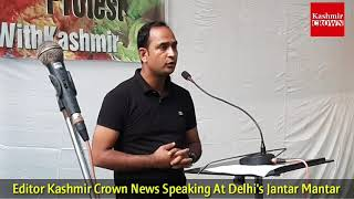 Kashmir Crown Editor in Chief Shahid Imran Speaking At Delhi's Jantar Mantar