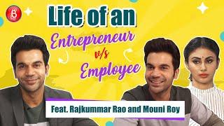 Rajkummar Rao & Mouni Roy's Hilarious Take On Life Of An Entrepreneur Vs Employee   Made In China