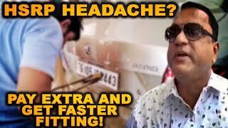 HSRP Giving You A Headache? Don't Worry, Pay Additional Charges For Fast Service