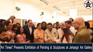 """Art Times"" presents Exhibition of Painting & Sculptures At Jehangir Art Gallery"