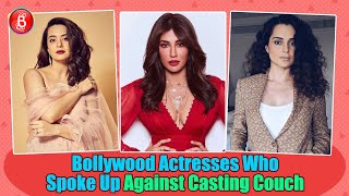 Bollywood Actress Who Spoke Up On Casting Couch | Chitrangda Singh | Kangana Ranaut | Surveen Chawla