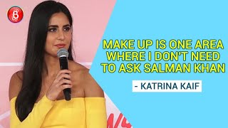 Katrina Kaif: Make-Up Is One Area Where I Don't Need To Ask Salman Khan