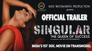 SINGULAR | The Queen Of Success | Official Trailer | Trans | Miss Woomaniya