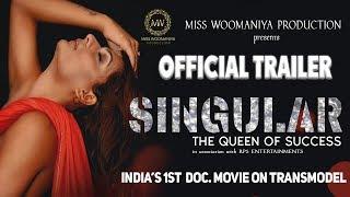 SINGULAR   The Queen Of Success   Official Trailer   Trans   Miss Woomaniya