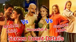 Housefull 4 Vs Made In China Vs Saand Ki Aankh SCREEN Count Details Expectations