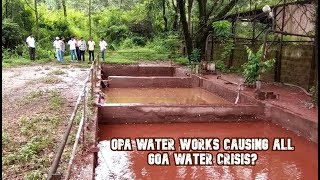 Opa Water Works Causing All Goa Water Crisis? Locals Of Old Goa Affected