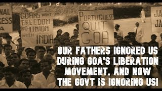 """""""Our Fathers Ignored Us During Goa's Liberation Movement, And Now The Govt Is Ignoring Us!"""""""