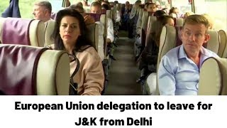 European Union delegation to leave for J&K from Delhi