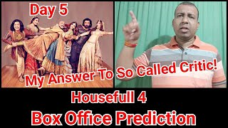 Housefull 4 Box Office Prediction Day 5 And My Views On The Negative Reviews